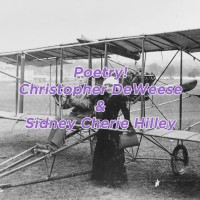 Poetry: Christopher DeWeese & Sidney Cherie Hilley