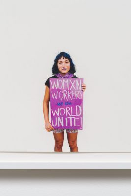 Andrea Bowers: Womxn Workers of the World Unite!
