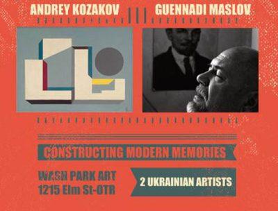 CONSTRUCTING MODERN MEMORIES: MASLOV and KOZAKOV, 2 UKRAINIAN ARTISTS
