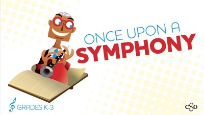 Once Upon A Symphony: CSO Young People's Concerts