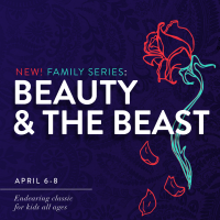 Family Series: Beauty and the Beast