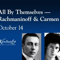 """All By Themselves"" — Rachmaninoff & Carmen"