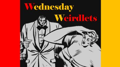 Wednesday Weirdlets! - LATE NIGHT
