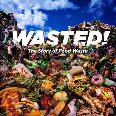 """Special Screening of """"Wasted! The Story of Food Wa..."""