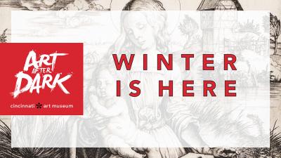 Art After Dark: Winter is Here