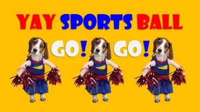 Yay Sports Ball, Go, Go!