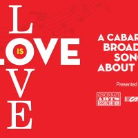 Love is Love: A Cabaret of Broadway Songs About Love
