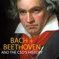 Bach + Beethoven and the CSO's History