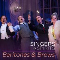 Singers & Spirits: Baritones & Brews