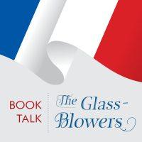 Book Talk | The Glass-Blowers