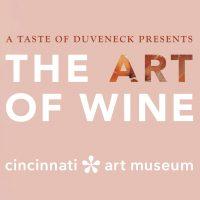 A Taste of Duveneck presents: The Art of Wine