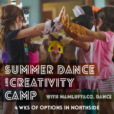 Summer Dance & Creativity Camps with MamLuft&a...
