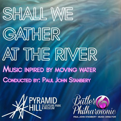 """""""Shall We Gather at the River"""" by Butler Philharmo..."""
