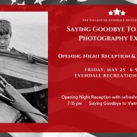 """Saying Goodbye to Vietnam"" Photography Exhibit Opening Reception"