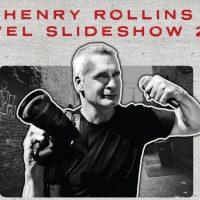 Henry Rollins Travel Slideshow Tour