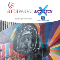 ArtsWave Arts x Tech, brought to you by Fifth Third Bank