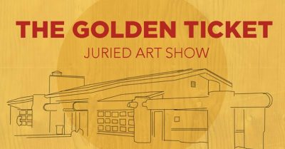 Golden Ticket 2018 Juried Artist Exhibition