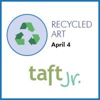 Taft Jr: Recycled Art