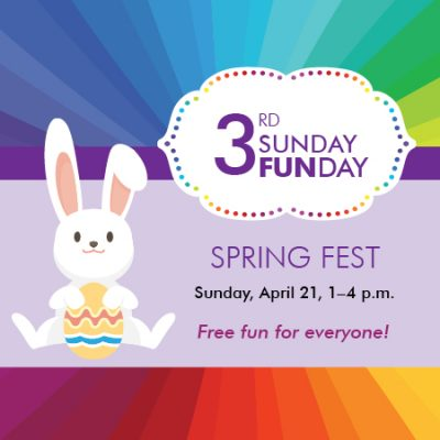 3rd Sunday Funday: Spring Fest