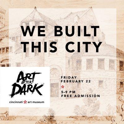 Art After Dark: We Built This City