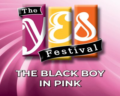 The Black Boy in Pink (YES Festival)