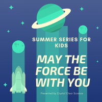 Summer Series for Kids - May The Force Be With You