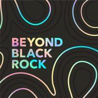 Beyond Black Rock