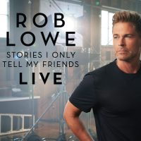 Rob Lowe: Stories I Only Tell My Friends LIVE!