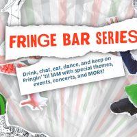Fringe Bar Series - Closing Night Party