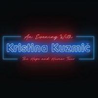 Kristina Kuzmič: The Hope and Humor Tour