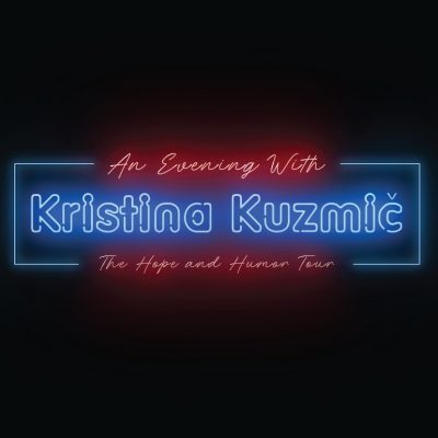 Kristina Kuzmič: The Hope and Humor Tour