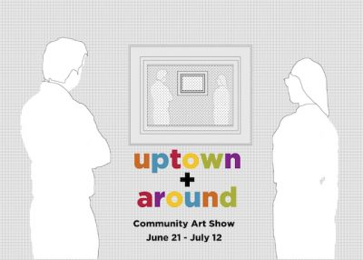Uptown & Around Community Art Show