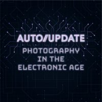 FotoFocus Symposium - AutoUpdate: Photography in the Electronic Age