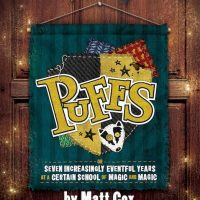 Puffs, or Seven Increasingly Eventful Years at a Certain School of Magic and Magic