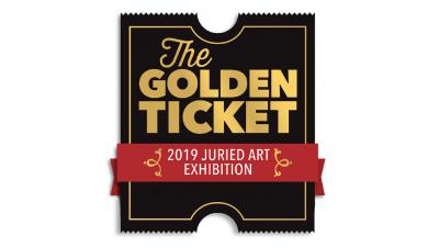 The Golden Ticket 2019 Juried Artist Exhibition