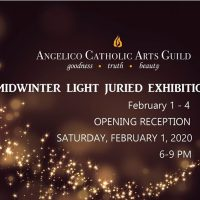 Angelico Catholic Arts Guild Midwinter Light Juried Art Exhibition Opening Reception