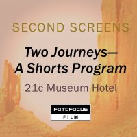 Two Journeys - A Shorts Program: FotoFocus SECOND SCREENS