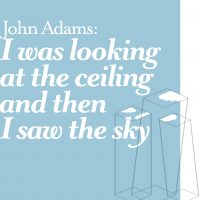 (CANCELED) John Adams: I was looking at the ceiling and then I saw the sky