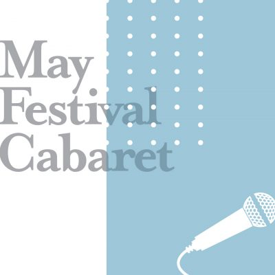 (CANCELED) May Festival Cabaret