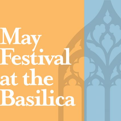 (CANCELED) May Festival at the Basilica