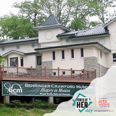 POWER OF HER Day at the Behringer-Crawford Museum