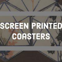 Screen Printed Coasters