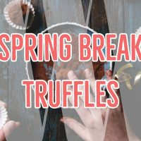 Spring Break Truffles