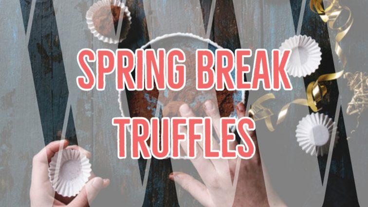 Spring Break Truffles