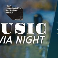Longworth-Anderson Series Music Trivia Night