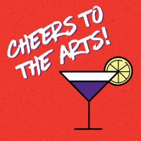 Cheers to the Arts!