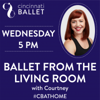Cincinnati Ballet – Ballet from the Living Room on Facebook Live