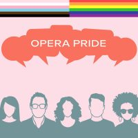 Opera Pride: A Look at the LGBTQ+ Experience