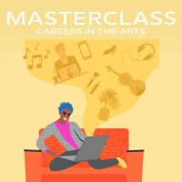 Masterclass: Careers in the Arts