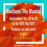 "VVT Presents ""Heathers: The Musical"" the Digital Premiere"